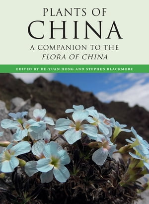 The Plants of China A Companion to the Flora of China