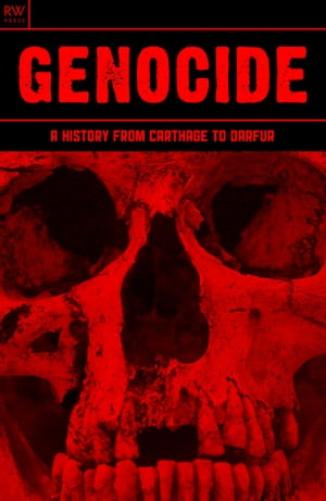 Genocide A History from Carthage to Darfur