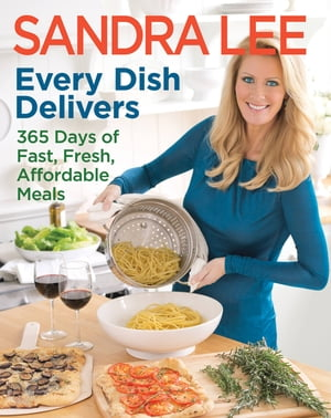 Every Dish Delivers 365 Days of Fast,  Fresh,  Affordable Meals