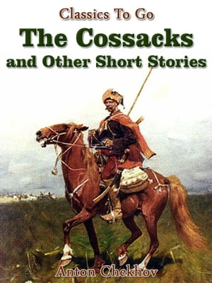 The Cossacks and Other Short Stories Revised Edition of Original Version