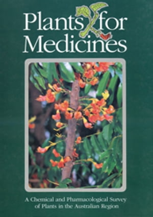 Plants for Medicines A Chemical and Pharmacological Survey of Plants in the Australian Region