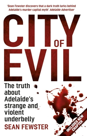 City of Evil The truth about Adelaide's strange and voilent underbelly