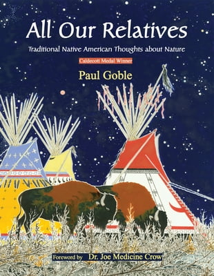 All Our Relatives: Traditional Native American Thoughts about Nature