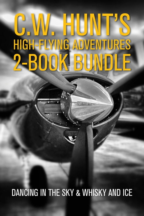 C.W. Hunt's High-Flying Adventures 2-Book Bundle