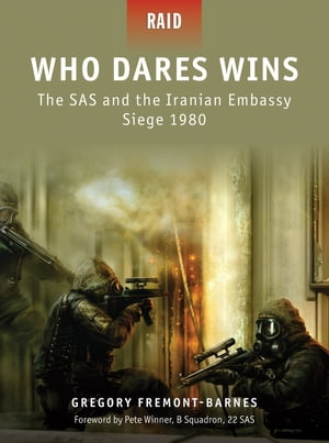 Who Dares Wins The SAS and the Iranian Embassy Siege 1980