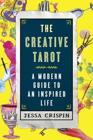 The Creative Tarot A Modern Guide to an Inspired Life