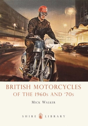 British Motorcycles of the 1960s and ?70s