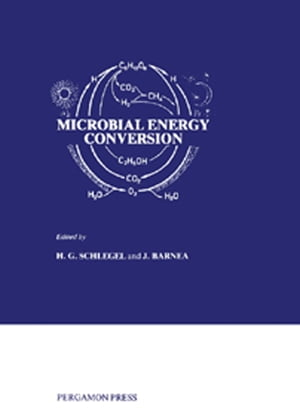 Microbial Energy Conversion The Proceedings of a Seminar Sponsored by the UN Institute for Training and Research (UNITAR) and the Ministry for Researc