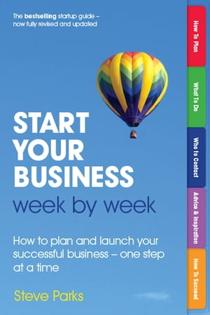 Start Your Business Week by Week How to plan and launch your successful business - one step at a time