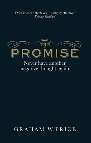 The Promise Never Have Another Negative Thought Again