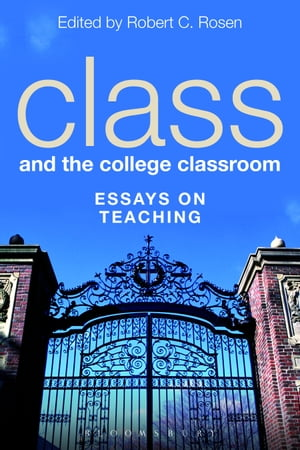 Class and the College Classroom Essays on Teaching