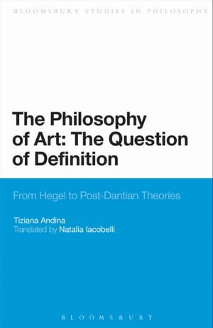 The Philosophy of Art: The Question of Definition From Hegel to Post-Dantian Theories