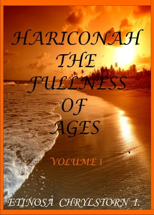 HARICONAH THE FULLNESS OF AGES