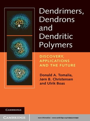 Dendrimers,  Dendrons,  and Dendritic Polymers Discovery,  Applications,  and the Future