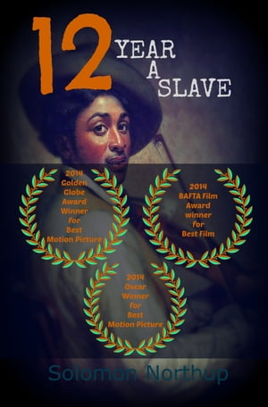 12 Years A Slave (A Major Motion Picture)