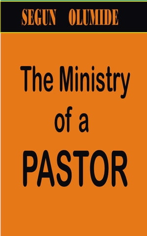 The Ministry of a Pastor Ministry Gifts Series,  #5