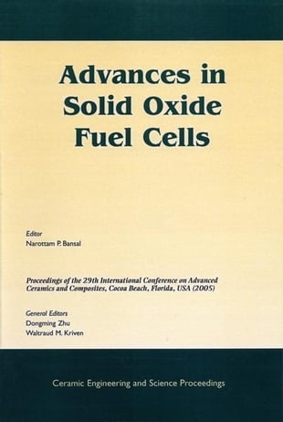 Advances in Solid Oxide Fuel Cells: A Collection of Papers Presented at the 29th International Conference on Advanced Ceramics and Composites, January