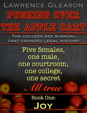 Pushing Over the Apple Cart Book One: Joy