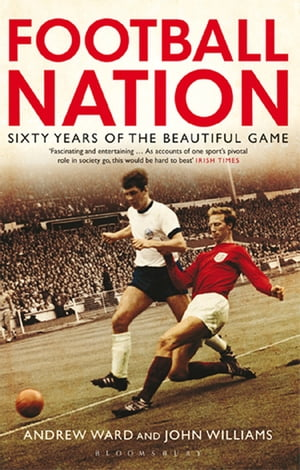 Football Nation Sixty Years of the Beautiful Game