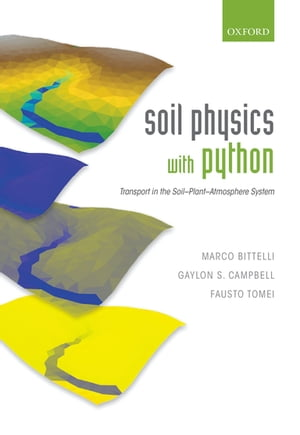 Soil Physics with Python Transport in the Soil-Plant-Atmosphere System