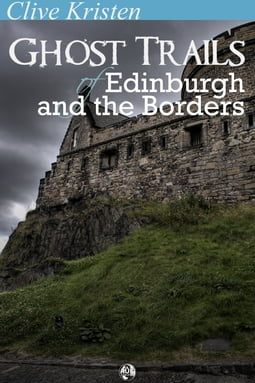 Ghost Trails of Edinburgh and the Borders