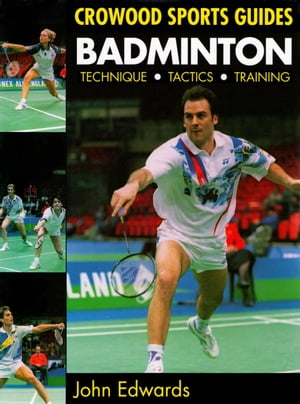 Badminton Technique,  Tactics,  Training