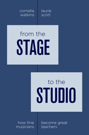 From the Stage to the Studio How Fine Musicians Become Great Teachers