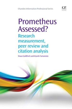 Prometheus Assessed? Research Measurement, Peer Review, and Citation Analysis