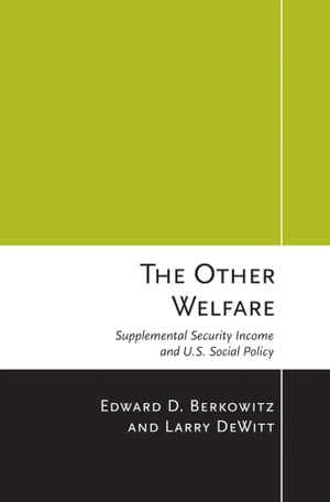 The Other Welfare supplemental security income and U.S. Social Policy