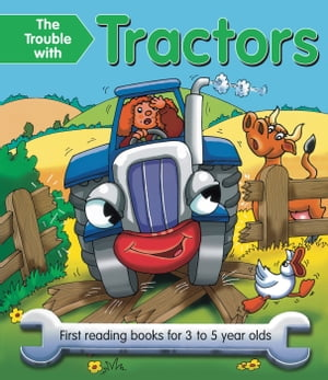 The Trouble with Tractors First Reading Books for 3 to 5 Year Olds