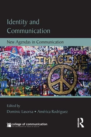 Identity and Communication: New Agendas in Communication: New Agendas in Communication