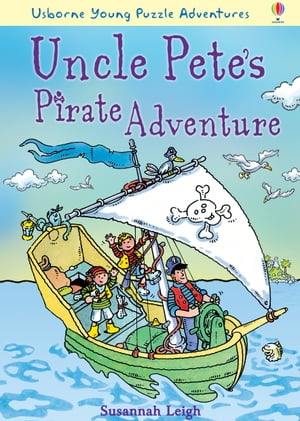 Uncle Pete's Pirate Adventure: Usborne Young Puzzle Adventures
