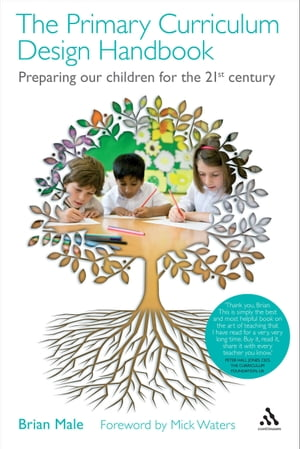 The Primary Curriculum Design Handbook Preparing our Children for the 21st Century