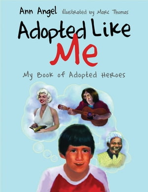 Adopted Like Me My Book of Adopted Heroes