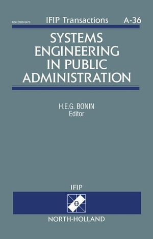 Systems Engineering in Public Administration: Proceedings of the IFIP TC8/WG8.5 Working Conference on Systems Engineering in Public Administration, Lu