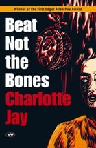 Beat Not the Bones Cover Image