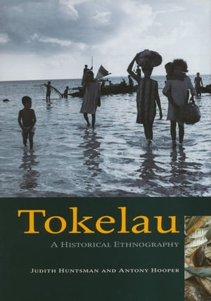Tokelau A Historical Ethnography