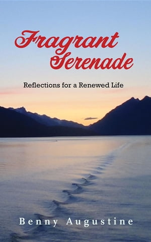 Fragrant Serenade: Reflections for a Renewed Life