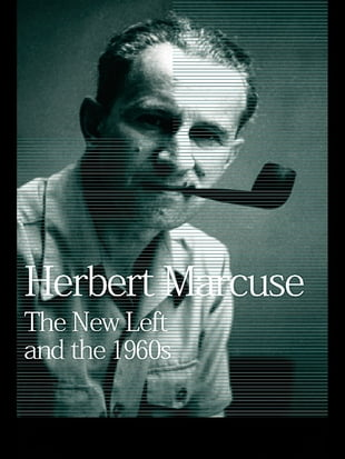 The New Left and the 1960s: Collected Papers of Herbert Marcuse, Volume 3