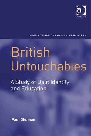 British Untouchables A Study of Dalit Identity and Education