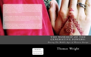 The Worship of The Generative Powers: During The Middle Ages of Western Europe