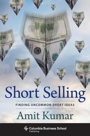 Short Selling Finding Uncommon Short Ideas