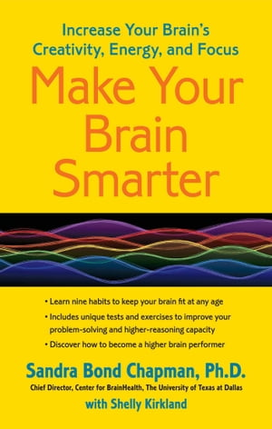 Make Your Brain Smarter Increase Your Brain's Creativity,  Energy,  and Focus