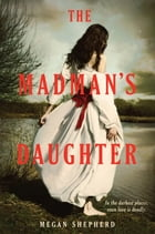 The Madman's Daughter Cover Image