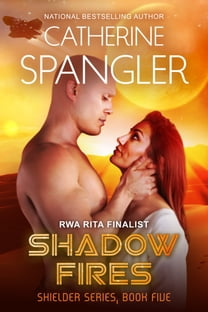 Shadow Fires — A Science Fiction Romance (Book 5, Shielder Series)
