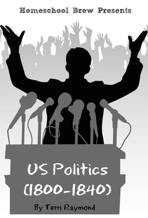 US Politics (1800-1840) Fifth Grade Social Science Lesson,  Activities,  Discussion Questions and Quizzes
