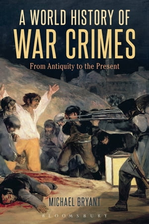 A World History of War Crimes From Antiquity to the Present