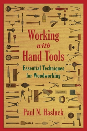 Working with Hand Tools Essential Techniques for Woodworking