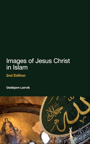 Images of Jesus Christ in Islam 2nd Edition