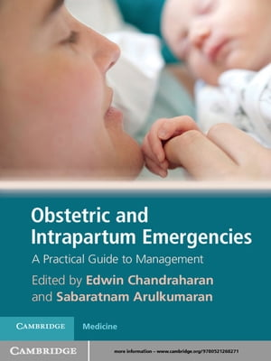 Obstetric and Intrapartum Emergencies A Practical Guide to Management